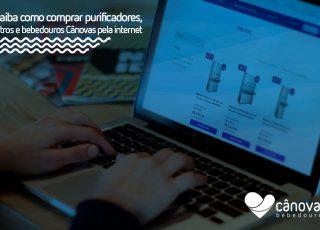 Saiba como comprar filtros, purificadores e bebedouros no site Cânovas!