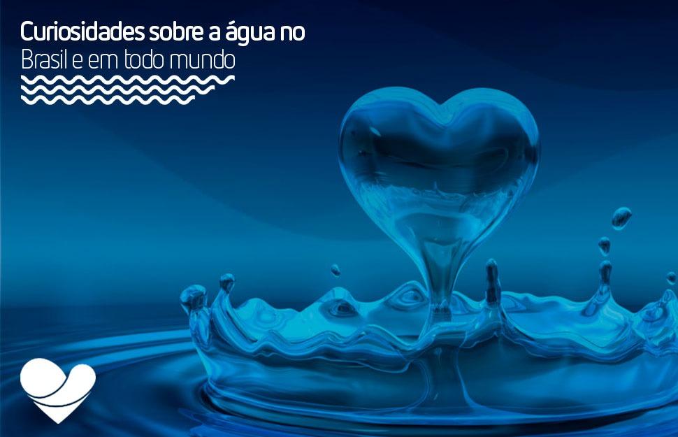 Curiosidades sobre a água no Brasil e no mundo